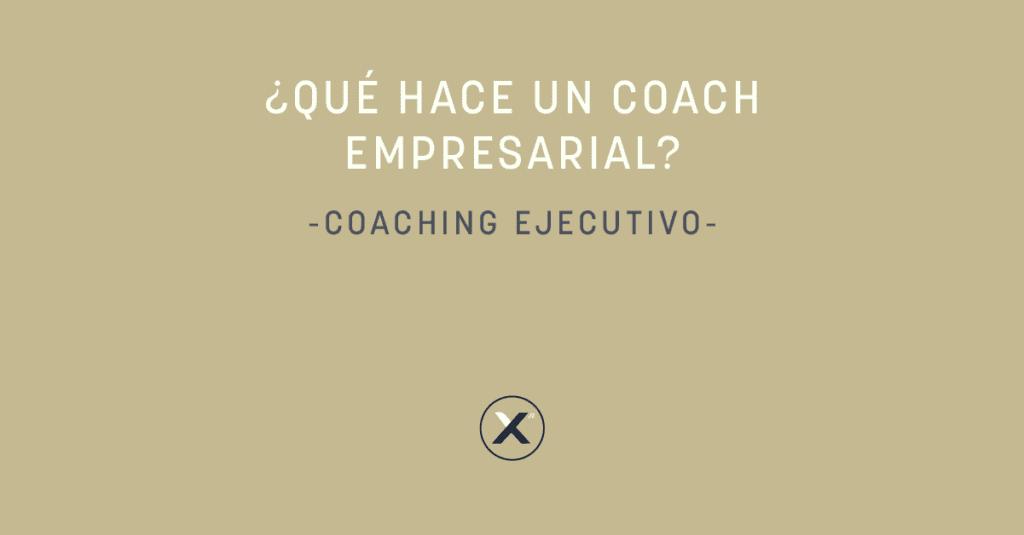 que hace un coach empresarial - coaching ejecutivo de xn partner - cover