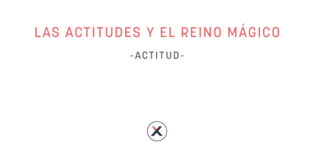 Las actitudes y el reino magico - cover photo
