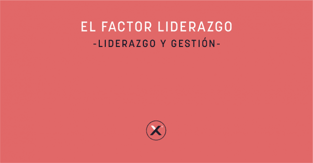 El factor liderazgo cover photo for blog post xn partners