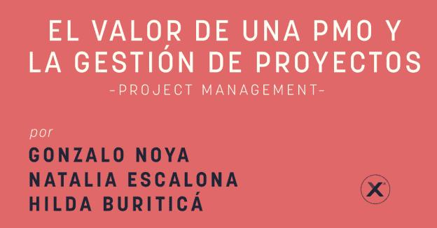 el valor de la gestión de proyectos y una pmo
