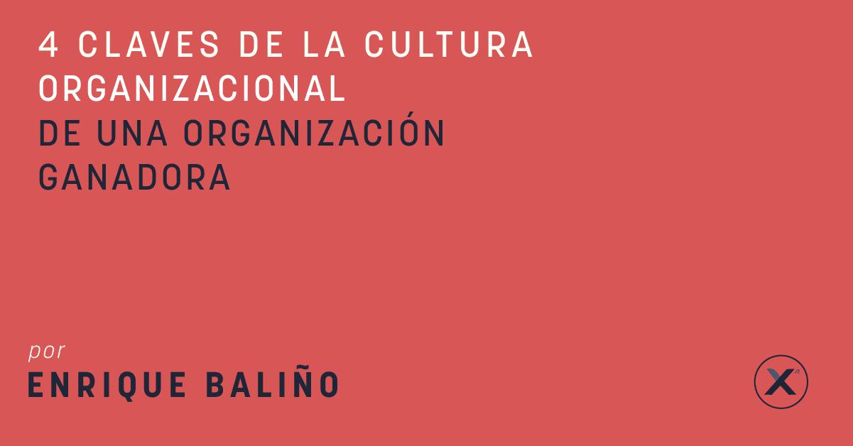 4 Claves De La Cultura Organizacional Empresas Ganadoras