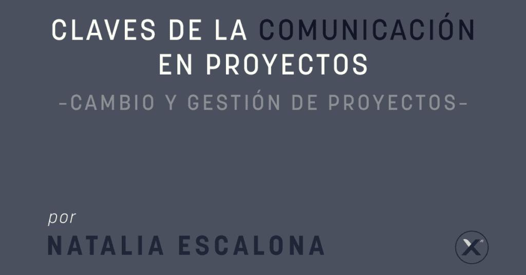 Claves de la comunicacion en proyectos - cover image xn - Natalia Escalona