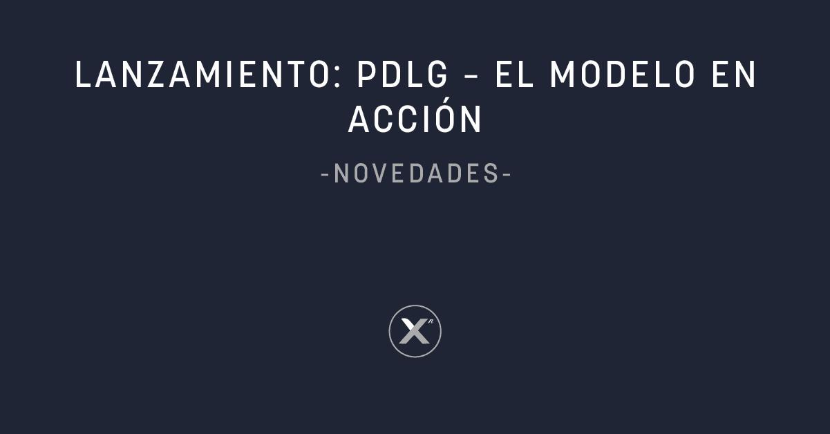 Lanzamiento PDLG - El Modelo en Acción